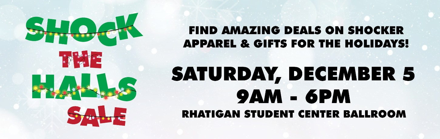 Shock the Halls Sale. Saturday, December 5th from 9am-6pm in the RSC Ballroom